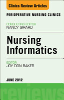 Nursing Informatics, An Issue of Perioperative Nursing Clinics - E-Book