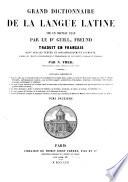 Grand dictionnaire de la langue latine sur un nouveau plan