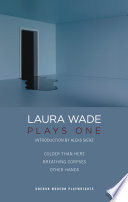 Laura Wade  Plays One