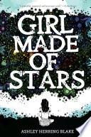 Girl Made of Stars by Ashley Herring Blake