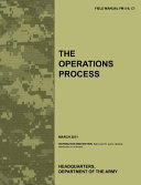 The Operations Process The Official U S Army Field Manual Fm 5 0 C1 March 2011
