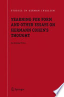 Yearning for Form and Other Essays on Hermann Cohen s Thought