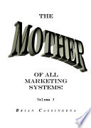 The Mother of all Marketing Systems Vol 3