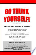 Go Thunk Yourself  tm    Become Rich  Famous  a Success