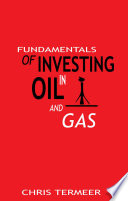 Fundamentals Of Investing In Oil And Gas book
