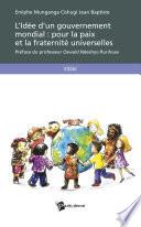 L'Idée d'un gouvernement mondial: pour la paix et la fraternité universelles
