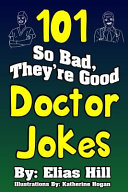 101 So Bad They Re Good Doctor Jokes