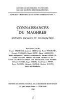 Connaissances du Maghreb sciences sociales et colonisation