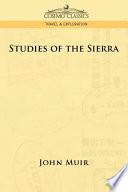 Studies of the Sierra