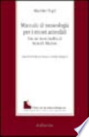 Manuale di museologia per i musei aziendali  Con un testo inedito di Kenneth Hudson