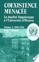 La dualit   linguistique    l Universit   d Ottawa  Coexistence menac  e  1898 1936