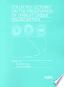 Collected Lectures on the Preservation of Stability Under Discretization