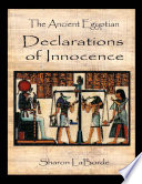 The Ancient Egyptian Declarations of Innocence