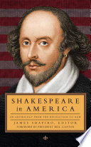 Shakespeare in America  An Anthology from the Revolution to Now
