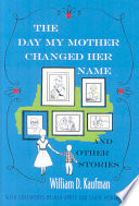 The Day My Mother Changed Her Name and Other Stories