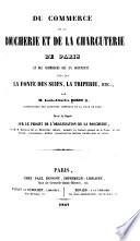 Du commerce de la boucherie et de la charcuterie de Paris  etc  1847