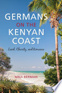 Germans On The Kenyan Coast : defined by a large european presence...