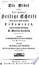 Die Bibel  oder  Die ganze Heilige Schrift des Alten und Neuen Testaments  nach der deutschen Uebersetzung D  Martin Luthers
