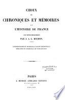 Choix de chroniques et m  moires sur l histoire de France  avec notices biographiques