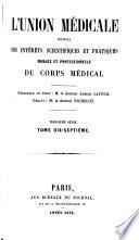 L UNION MEDICALE JOURNAL DES INTERETS SCIENTIFIQUES ET PRATIQUES MORAUX ET PROFESSIONNELS DU CORPS MEDICAL
