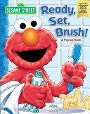 Sesame Street Ready, Set, Brush! A Pop-Up Book : healthy and strong. elmo, zoe,...
