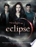 The Twilight Saga Eclipse  The Official Illustrated Movie Companion