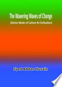 The Wavering Waves of Change (Divine Mode of Culture & Civilization)