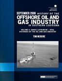 History of the Offshore Oil and Gas Industry in Southern Louisiana Volume II: Bayou Lafourche ? Oral Histories of the Oil and Gas Industry