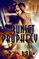 The Sunset Prophecy  A Novel