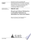 Medicaid  Fraud and Abuse Related to Controlled Substances Identified in Selected States