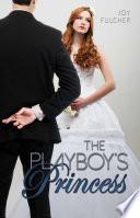 The Playboy s Princess Book PDF