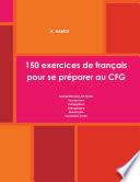 150 exercices de fran   ais pour se pr  parer au CFG