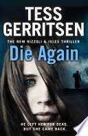 Die Again : victims in boston, detective jane rizzoli and forensic...