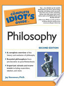 The Complete Idiot's Guide to Philosophy, 2E