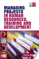 Managing Projects in Human Resources Training and Development