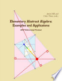 Elementary Abstract Algebra: Examples and Applications