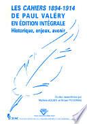 Les Cahiers 1894-1914 de Paul Valéry en édition intégrale