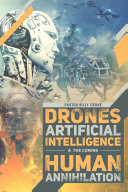 Drones, Artificial Intelligence, & the Coming Human Annihilation