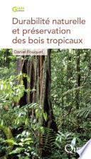 Durabilit   naturelle et pr  servation des bois tropicaux