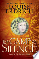 The Game of Silence by Louise Erdrich