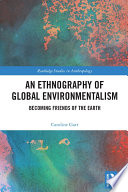 An Ethnography of Global Environmentalism