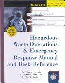 Hazardous Waste Operations and Emergency Response Manual and Desk Reference