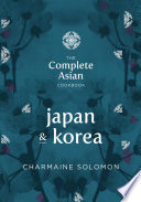 The Complete Asian Cookbook Japan Korea