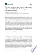 Evaluating Investment Risks Of Metallic Mines Using An Extended Topsis Method With Linguistic Neutrosophic Numbers