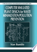 Computer Simulated Plant Design for Waste Minimization Pollution Prevention