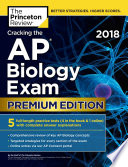Cracking the AP Biology Exam 2018  Premium Edition