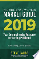 Christian Writers Market Guide 2019 Edition