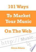 101 Ways to Market Your Music On the Web