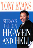 Tony Evans Speaks Out on Heaven And Hell It So Through Our Ignorance