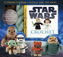 Star Wars Crochet Pack : adventure from that galaxy far,...